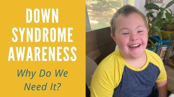 Why Down Syndrome Awareness